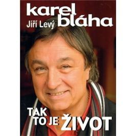Bláha Karel, Levý Jiří: Tak to je život