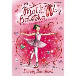 Bussellová Darcey: Malá baletka - Ela a kouzelné baletní střevíčky