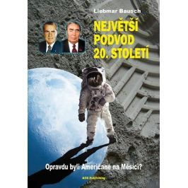 Bausch Liebmar: Největší podvod 20. století - Opravdu byli Američané na Měsíci?