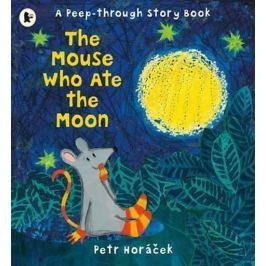 Horáček Petr: Mouse Who Ate the Moon