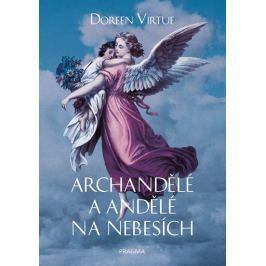 Virtue Doreen: Archandělé a andělé na nebesích