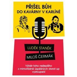 Staněk Luděk, Čermák Miloš,: Přišel Bůh do kavárny v Karlíně... - Výběr toho nejlepšího z mimořádně