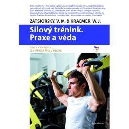 Zatsiorski V. M., Kraemer W. J.: Silový trénink - Praxe a věda