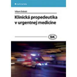 Dobiáš Viliam: Klinická propedeutika v urgentnej medicíne