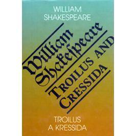 Shakespeare William: Troilus a Kressida / Toilus and Cressida