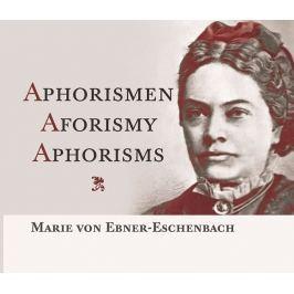 von Ebner-Eschenbachová Marie: Aphorismen / Aforismy / Aphorisms