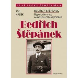 Hálek Jan: Bedřich Štěpánek - Nepohodlný muž československé diplomacie