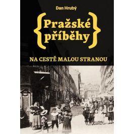 Hrubý Dan: Pražské příběhy - Na cestě Malou stranou