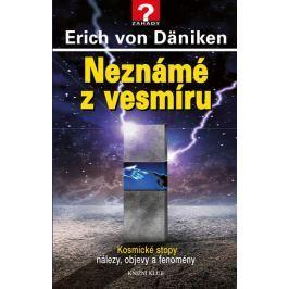 Däniken Erich von: Neznámé z vesmíru - Kosmické stopy: nálezy, objevy a fenomény