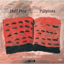March Michael: Půlpinta / Half Pint (ČJ, AJ)