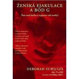 Sundahl Deborah: Ženská ejakulace a bod G