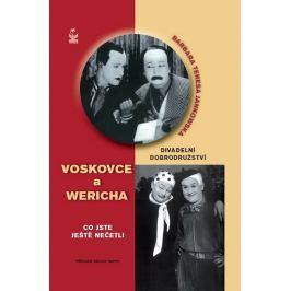 Jankowska Barbara Teresa: Divadelní dobrodružství Voskovce  a Wericha - Co jste ještě nečetli