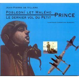 Willers Jean-Pierre de: Poslední let malého prince / Le dernier vol du Petit (ČJ,FJ)