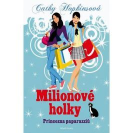 Hopkinsová Cathy: Milionové holky - Princezna paparazziů