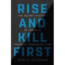 Bergman Ronen: Rise and Kill First : The Secret History of Israel´s Targeted Assassinations
