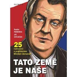 Panenka Radim, Ovčáček Jiří,: Tato země je naše - 25 rozhovorů s prezidentem Milošem Zemanem