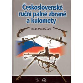 Šáda Miroslav Plk. Dr.: Československé ruční palné zbraně a kulomety