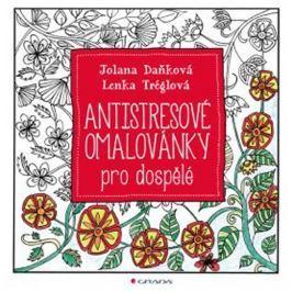 Daňková Jolana, Tréglová Lenka,: Antistresové omalovánky pro dospělé