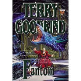Goodkind Terry: Meč pravdy 10 - Fantom