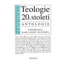Kuschel Karl - Josef: Teologie 20.století - Antologie
