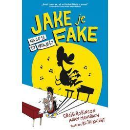 Robinson Craig, Mansbach Adam,: Jake je fake