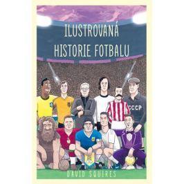 Squires David: Ilustrovaná historie fotbalu