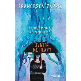 Zappia Francesca: Uvnitř mé hlavy - Co když jsem si tě vymyslela?