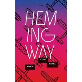 Hemingway Ernest: Komu zvoní hrana
