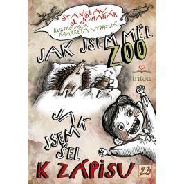 Juhaňák Stanislav J.: Jak jsem měl ZOO / Jak jsem šel k zápisu