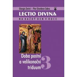 Zevini Giorgio, Cabra Pier Giordano,: Lectio divina 3 - Doba postní a velikonoční triduum