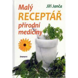 Janča Jiří: Malý receptář přírodní medicíny
