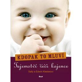 Kiesterová Sally, Kiester Edwin: Kdopak to mluví - Tajemství řeči kojence