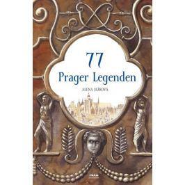 Ježková Alena: 77 Prager Legenden / 77 pražských legend (německy)