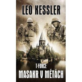 Kessler Leo: T-Force 2 - Masakr v Métách