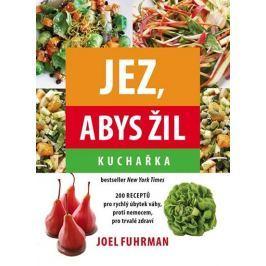 Fuhrman Joel: Jez, abys žil - Kuchařka
