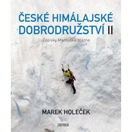 Holeček Marek: České himálajské dobrodružství II: Zápisky Marouška blázna