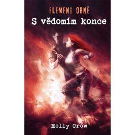 Crow Molly: Element ohně - S vědomím konce