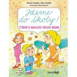 Hladký Marek, Hladká Jitka,: Jdeme do školy! - Čtení s malou vílou Mimi
