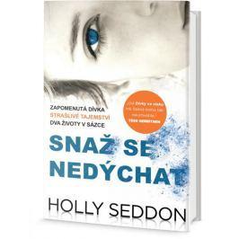 Seddon Holly: Snaž se nedýchat