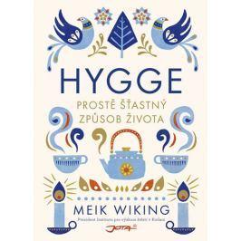 Wiking Meik: Hygge - Prostě šťastný způsob života