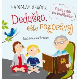 Špaček Ladislav: Deduško, ešte rozprávaj - Etiketa a etika pre predškolákov
