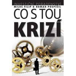 Ing. Miloš Filip, Ph.D., CFA, Ing. Roman: Investiční poradenství: Co s tou KRIZÍ