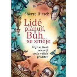 Hirsch Sherre: Lidé plánují, Bůh se směje - Když se život nevyvíjí podle vašich představ