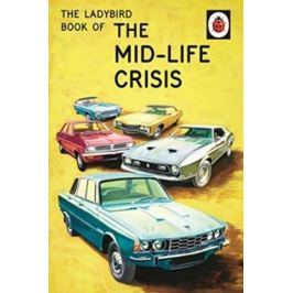 Hazeley Jason: The Ladybird Book Of The Mid-Life Crisis