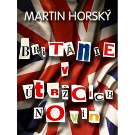 Horský Martin: Británie v útržcích novin
