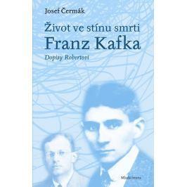 Čermák Josef: Život ve stínu smrti: Franz Kafka – Dopisy Robertovi