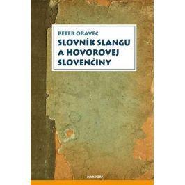 Oravec Peter: Slovník slangu a hovorovej slovenčiny