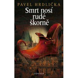 Hrdlička Pavel: Smrt nosí rudé škorně