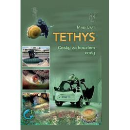 Brát Mirek: Tethys - Cesty za kouzlem vody