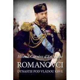 Carrere d'Encausse Hélene: Romanovci - Dynastie pod vládou krve